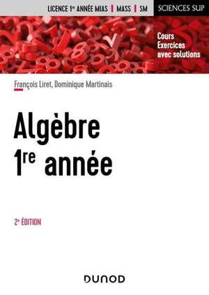 Mathématiques pour le DEUG. Volume 1, Algèbre 1re année : cours, exercices avec solutions : licence 1re année MIAS, MASS, SM