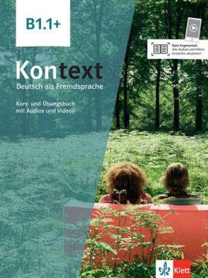 Kontext, Deutsch als Fremdsprache B1.1 + : Kurs- und Ubungsbuch mit Audios und Videos