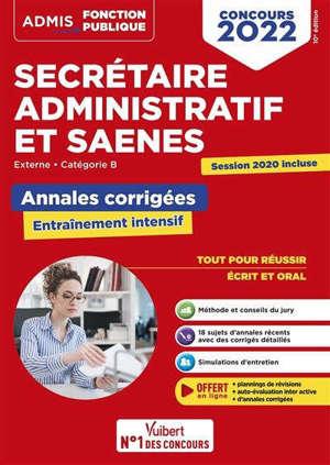 Secrétaire administratif et SAENES : externe, catégorie B : annales corrigées, entraînement intensif, concours 2022
