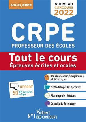CRPE, concours professeur des écoles : tout le cours des épreuves écrites et orales : 2022, nouveau concours