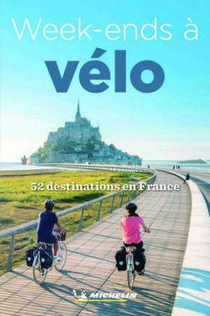 Week-ends à vélo : 52 destinations en France