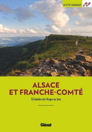 Alsace et Franche-Comté : 52 balades des Vosges au Jura