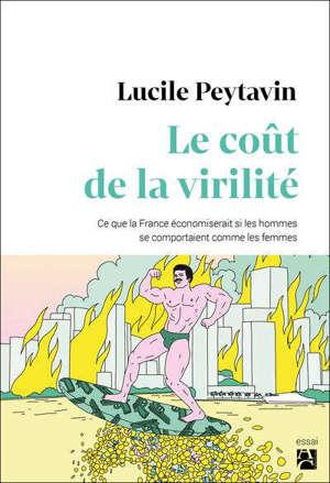 Le coût de la virilité : ce que la France économiserait si les hommes se comportaient comme les femmes