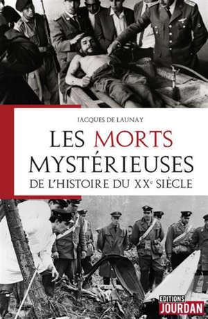 Les morts mystérieuses de l'histoire du XXe siècle