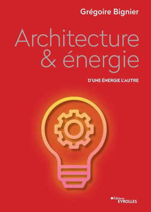 Architecture & énergie : d'une énergie l'autre