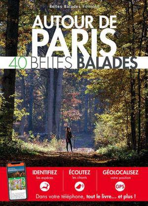 Autour de Paris : 40 belles balades
