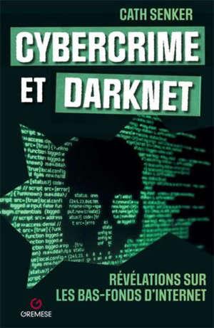 Cybercrime et darknet : révélations sur les bas-fonds d'Internet