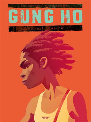 Gung Ho. Volume 5, Mort blanche
