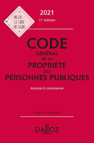 Code général de la propriété des personnes publiques 2021 : annoté & commenté