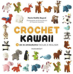Crochet kawaii : + de 35 amigurumis faciles à réaliser
