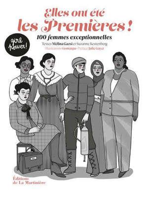 Elles ont été les premières ! : 100 femmes exceptionnelles
