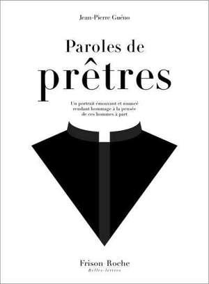 Paroles de prêtres : un portrait émouvant et nuancé rendant hommage à la pensée de ces hommes à part
