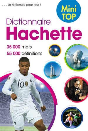 Dictionnaire Hachette de la langue française mini top : 35.000 mots, 55.000 définitions