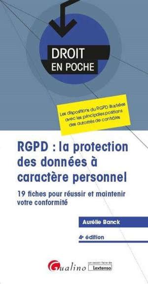 RGPD : la protection des données à caractère personnel : 19 fiches pour réussir et maintenir votre conformité