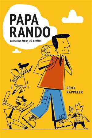 Papa rando : la marche est un jeu d'enfant