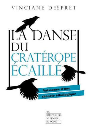 La danse du cratérope écaillé : naissance d'une théorie éthologique