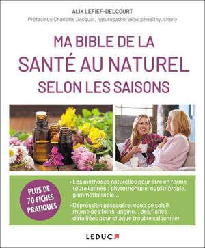 Ma bible de la santé au naturel selon les saisons