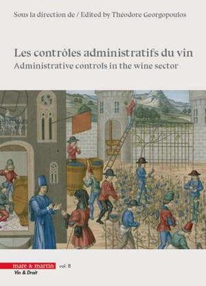Les contrôles administratifs du vin = Administrative controls in the wine sector