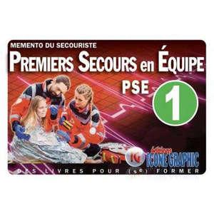 Premiers secours en équipe PSE 1 : mémento du secouriste