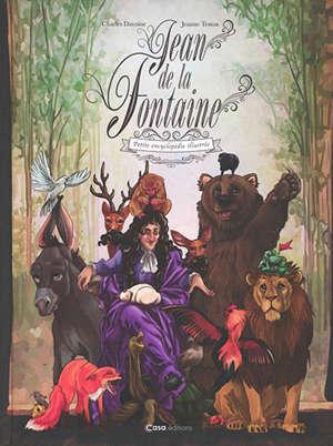 Jean de La Fontaine : petite encyclopédie illustrée