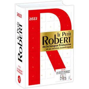 Le Petit Robert de la langue française 2022 : et sa version numérique