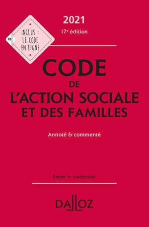 Code de l'action sociale et des familles 2021 : annoté & commenté