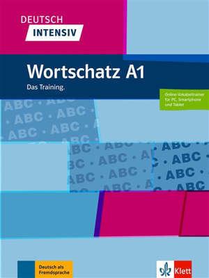 Deutsch intensiv : Wortschatz A1 : das Training