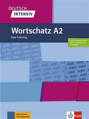 Deutsch intensiv : Wortschatz A2 : das Training