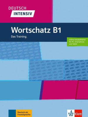 Deutsch intensiv : Wortschatz B1 : das Training