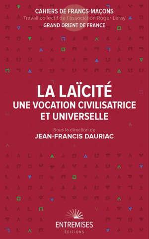 La laïcité : une vocation civilisatrice et universelle