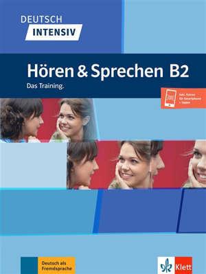 Deutsch intensiv : Hören & Sprechen B2 : das Training