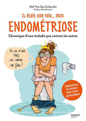 Il était une fois... mon endométriose : chronique d'une maladie pas comme les autres