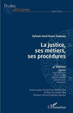 La justice, ses métiers, ses procédures : OHADA, Union africaine, CEEAC, CEMAC, CEDEAO, UEMOA, Nations unies, Cameroun