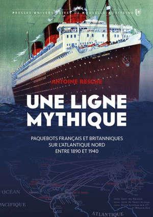 Une ligne mythique : paquebots français et britanniques sur l'Atlantique Nord entre 1890 et 1940