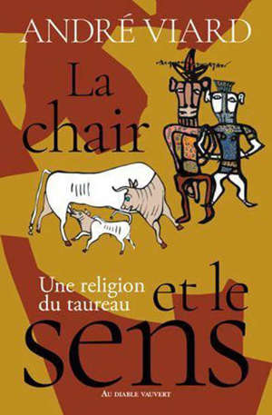 La chair et le sens : une religion du taureau
