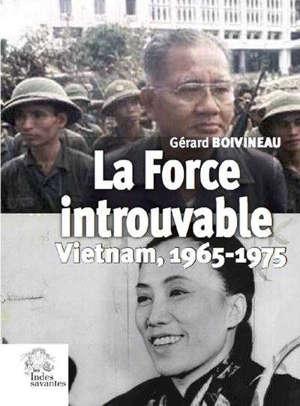 La force introuvable : Vietnam, 1965-1975