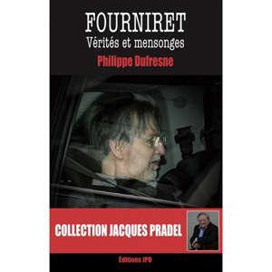 Fourniret : vérités et mensonges