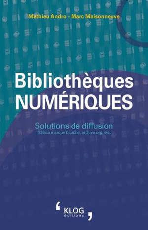 Bibliothèques numériques : solutions de diffusion (Gallica marque blanche, archive.org, etc.)