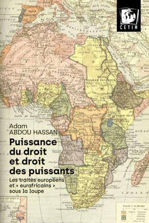 """Puissance du droit et droits des puissants : les traités européens et """"eurafricains"""" sous la loupe"""