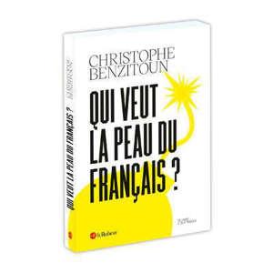 Qui veut la peau du Français ?