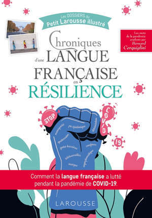 Chroniques d'une langue française en résilience : comment la langue française a lutté pendant la pandémie de Covid-19 : les mots de la pandémie