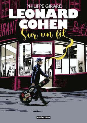 Leonard Cohen : sur un fil