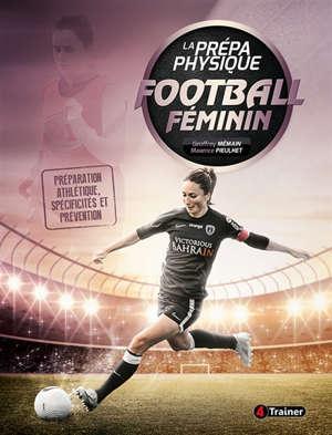 La prépa physique football féminin : préparation athlétique, spécificités et prévention