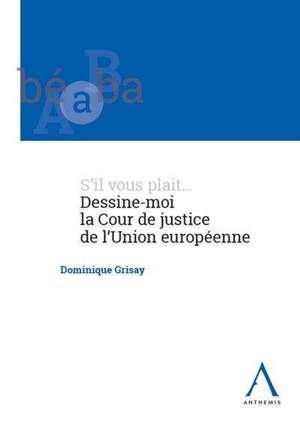 S'il vous plait... dessine-moi la Cour de justice de l'Union européenne