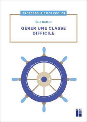 Gérer une classe difficile : cycles 2 et 3