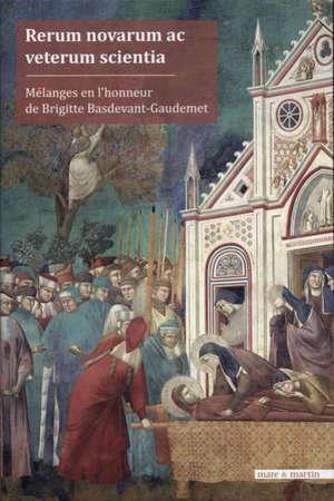 Rerum novarum ac veterum scientia : mélanges en l'honneur de Brigitte Basdevant-Gaudemet
