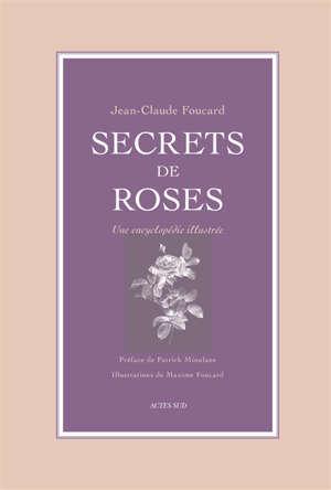 Secrets de roses : une encyclopédie illustrée