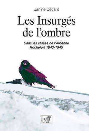 Les insurgés de l'ombre : offensive des Ardennes 1943-1945