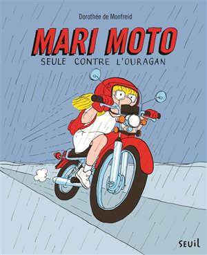 Mari Moto. Volume 1, Seule contre l'ouragan