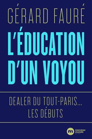 L'éducation d'un voyou : dealer du tout-Paris... les débuts